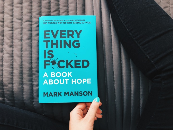 Onko kaikki tosiaan päin persettä? – Mark Manson: Everything is f*cked: A Book About Hope