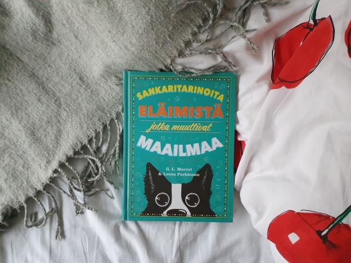 Satuja ihmisten kamaluudesta – G. L. Marvel & Leena Parkkinen: Sankaritarinoita eläimistä jotka muuttivatmaailmaa