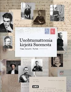 Timo Kalevi Forss Unohtumattomia kirjeitä Suomesta