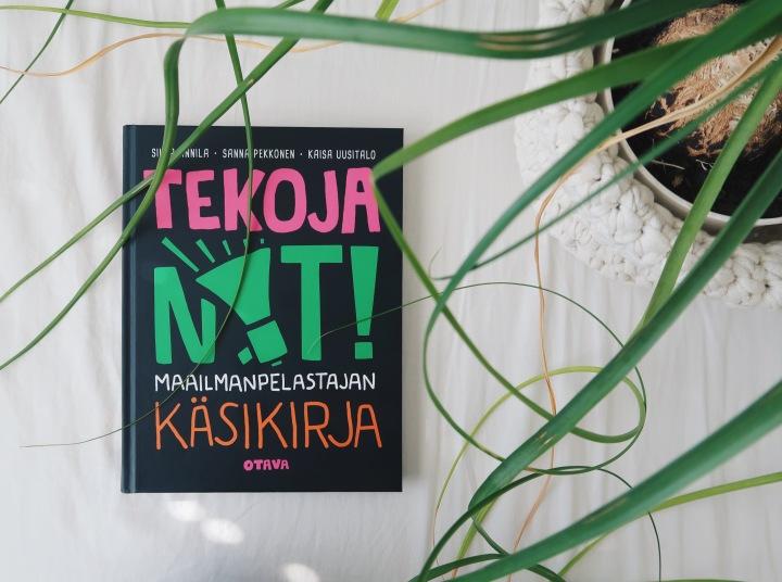 Helpotusta maailmantuskaan – Silja Annila, Sanna Pekkonen & Kaisa Uusitalo: Tekoja nyt! Maailmanpelastajan käsikirja