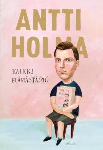 03 Antti Holma Kaikki elämästäni