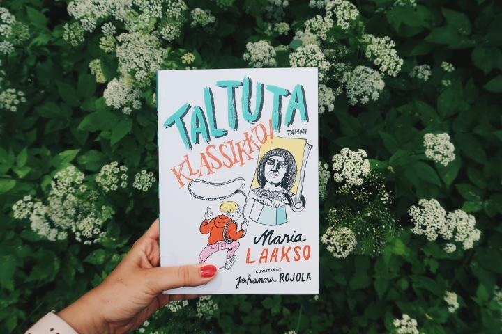 Paras tapa tutustua klassikkokirjallisuuteen – Maria Laakso & Johanna Rojola: Taltutaklassikko!